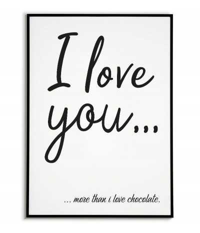 plakat z napisem kocham cię bardziej niż czekoladę, dla zakochanych love you more