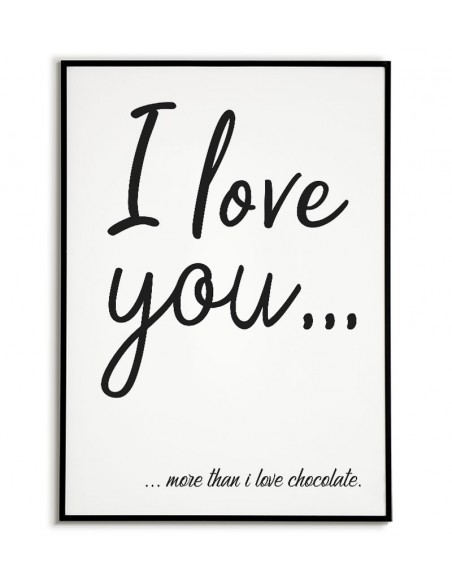 a poster with the words I love you more than chocolate, for lovers love you more