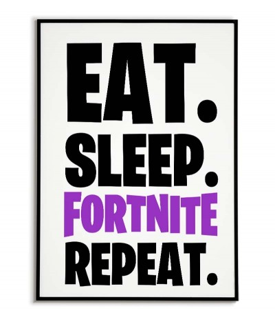 fortnite game poster in the player's room with the inscription EAT SLEEP FORTNITE REPEAT