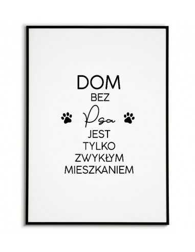 plakat z napisem Dom bez psa jest tylko zwykłym mieszkaniem. Plakat skandynawski dla wielbiciela psów