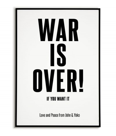 "Legendary poster ""WAR IS OVER"" by John Lennon and Yoko Ono."