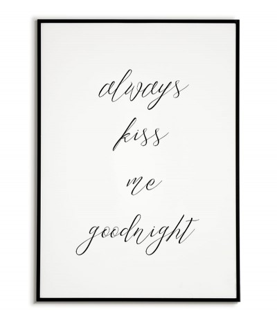 Poster, picture in the Scandinavian style with the quote Always kiss me goodnight. Bedroom wall art