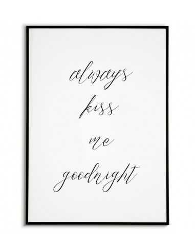 Plakat, obraz w stylu skandynawskim z cytatem Always kiss me goodnight. Grafika na ścianę do sypialni