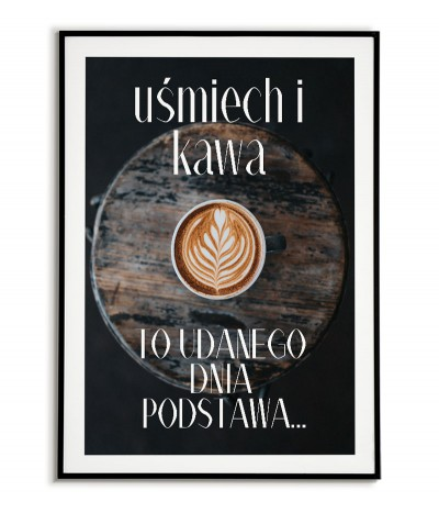 The perfect poster for the kitchen - smile and coffee. Wall art for the kitchen