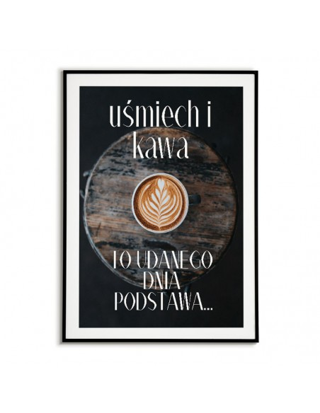Idealny plakat do kuchni - uśmiech i kawa. Grafika na ścianę do kuchni