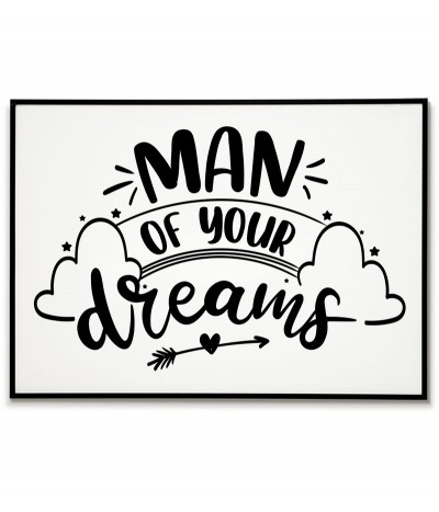 """Scandinavian-style poster for a boy's room with the inscription and graphics """"man of your dreams"""" perfect for any frame"""