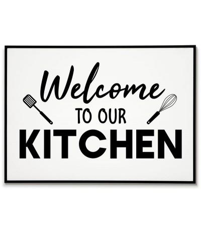 """Plakat, grafika do kuchni z napisem """"Welcome to our kitchen""""  Czarno biały plakat do powieszenia w kuchni."""